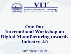 One Day International Workshop on Digital Manufacturing towards Industry 4.0