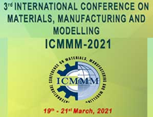 3rd International Conference on Materials, Manufacturing and Modelling ICMMM-2021