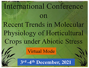 International Conference on Recent Trends in Molecular Physiology of Horticultural Crops under Abiotic Stress