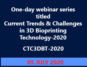 One-day webinar series titled  Current Trends & Challenges in 3D Bioprinting Technology-2020