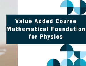 Value Added Course Mathematical Foundation for Physics