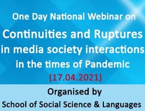 One Day National Webinar on continuities and ruptures In mediasociety interactions In the times of pandemic